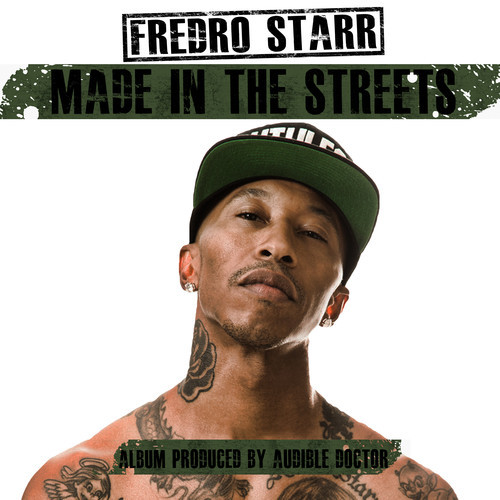 ALBUM: Fredro Starr x The Audible Doctor – Made In The Streets [Queens, NY]