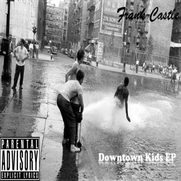 Frank Castle -Downtown Kids EP The Cypher Effect