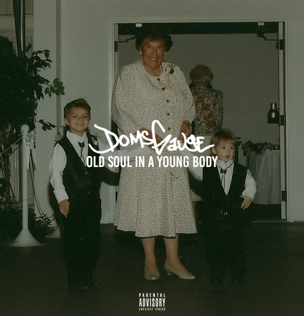 ALBUM: Doms Gauge – Old Soul In A Young Body
