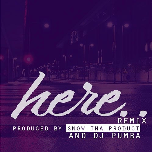 Snow Tha Product – I'll Be Here (Remix)