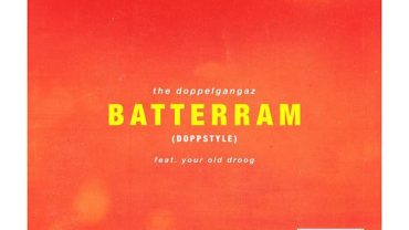 The Doppelgangaz – Batterrram [ Doppstyle ] ( Feat. Your Old Droog )
