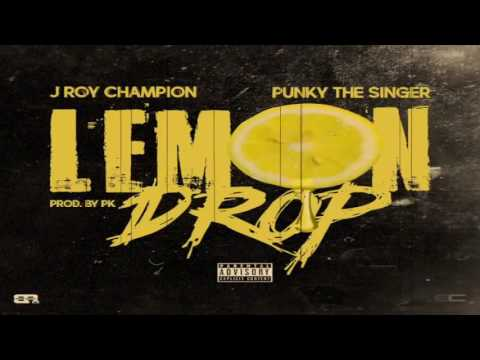 J Roy Champion – Lemon Drop ( Feat. Punky The Singer )