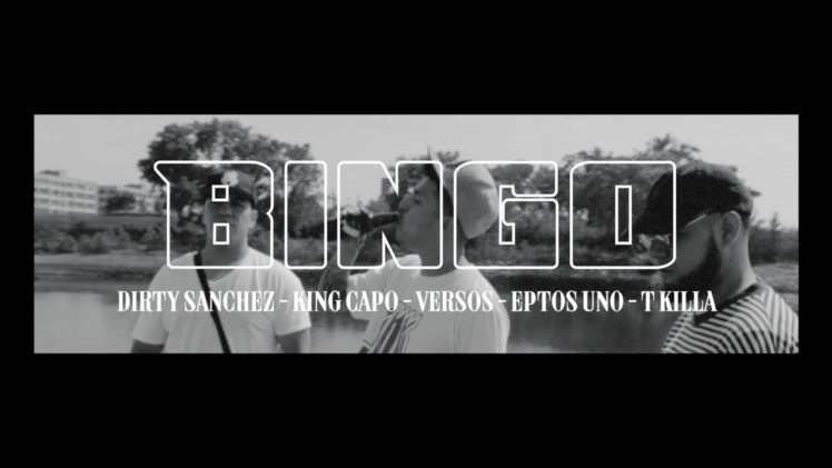 T-Killa – BINGO ( Feat. Dirty Sanchez, King Capo, Versos, Eptos Uno )