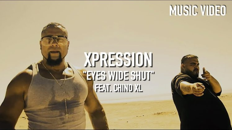 Xpression – Eyes Wide Shut ( Feat. Chino XL )