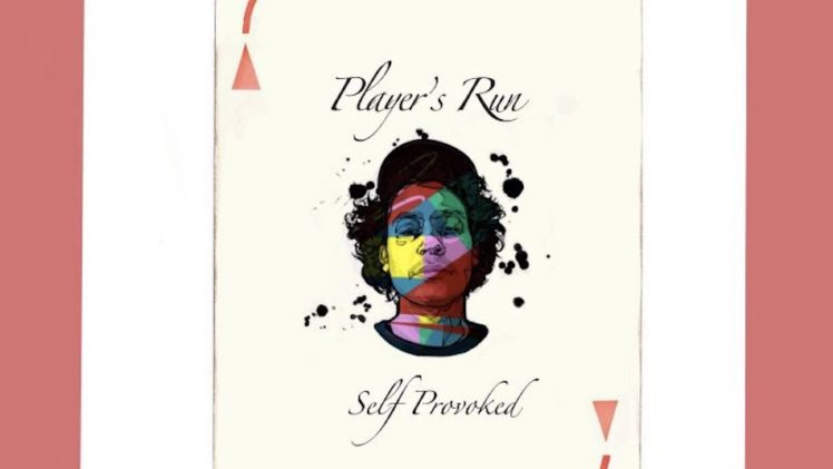 Self Provoked – Player's Run