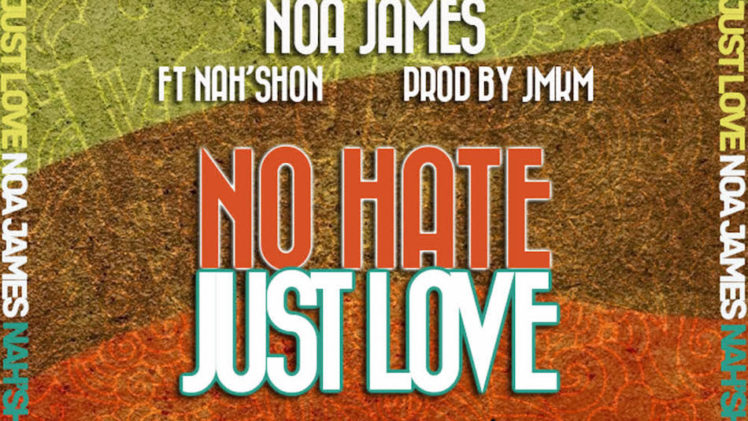 Noa James – No Hate Just Love ( Feat. Nah'shon )