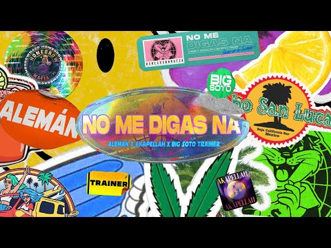 Alemán – No Me Digas Na ( Feat. Akapellah, Trainer & Big Soto )