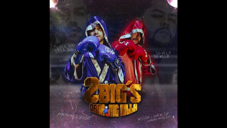 Daba x Big Killa – 2 Big`s
